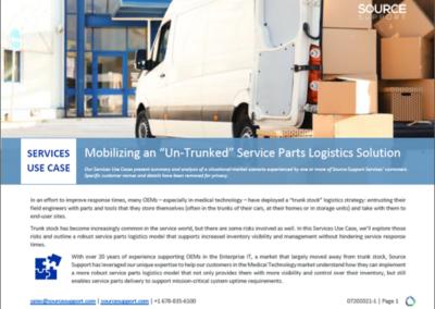 "Mobilizing an ""Un-Trunked"" Service Parts Logistics Solution"